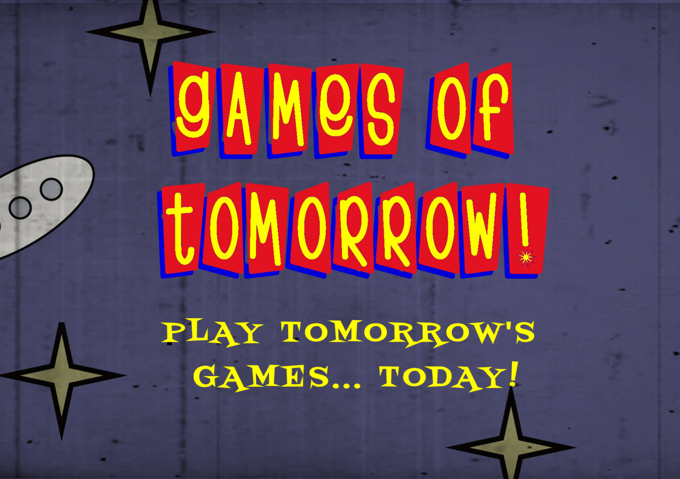 Games Of Tomorrow!